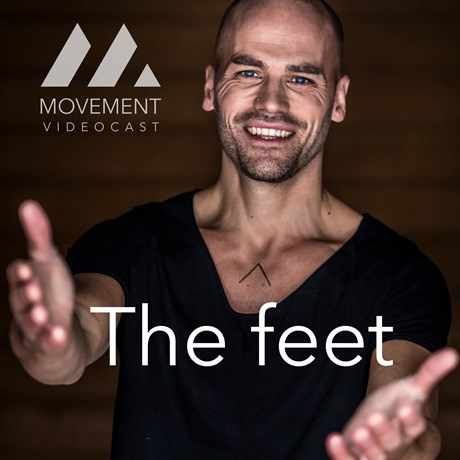 Movement Videocast - The Feet - Ep.1